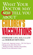 What Your Doctor May Not Tell You about Children s Vaccinations