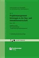Untersuchungen zum Leistungsbild, zur Honorierung und zur Beauftragung von Projektmanagementleistungen in der Bau- und Immobilienwirtschaft