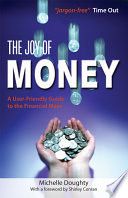 The Joy Of Money : world in an easy to understand, fun way...