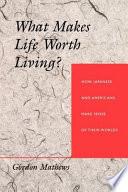 Ebook What Makes Life Worth Living? Epub Gordon Mathews Apps Read Mobile