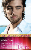 Olivia Gates Bestseller Collection 201211 The Once And Future Prince TheProdigal Prince s Seduction