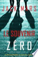 Le Souvenir Zéro (Un Thriller d'Espionnage de l'Agent Zéro—Volume #6)