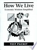 How We Live  Economic Wisdom     Tests