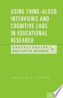 Using Think Aloud Interviews and Cognitive Labs in Educational Research