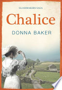 Chalice - Book 3 in the Glassmakers Saga