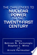 The Challenges to Nuclear Power in the Twenty First Century