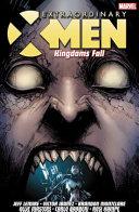 Extraordinary X-Men Vol. 3: Kingdoms Fall : mystical realms, and little does magik...