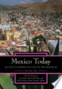 Mexico Today  An Encyclopedia of Life in the Republic  2 volumes