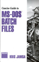 Concise Guide to MS DOS Batch Files