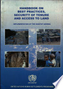 Handbook on Best Practices  Security of Tenure  and Access to Land   Implementation of the Habitat Agenda
