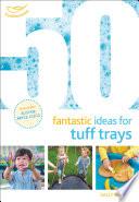 50 Fantastic Ideas for Tuff Trays