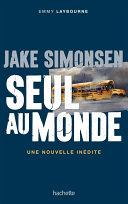 Jake Simonsen : Seul au monde - nouvelle inédite