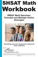 Shsat Math Workbook  Shsat Math Exercises  Tutorials and Multiple Choice Strategies