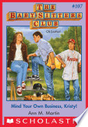 The Baby Sitters Club 107 Mind Your Own Business Kristy