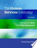 The Human Services Internship  Getting the Most from Your Experience