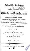 Systematische darstellung der neuesten fortschritte in den gewerben und manufacturen ...