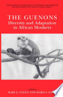 The Guenons  Diversity and Adaptation in African Monkeys