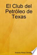 El Club Del Petr  leo de Texas