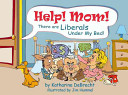 Help  Mom  There are Liberals Under My Bed