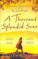 . A Thousand Splendid Suns .