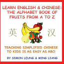 Learn English and Chinese   the Alphabet Book of Fruits from a to Z
