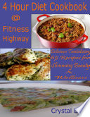 4 Hour Diet Cookbook Fitness Highway Delicious Tantalizing 65 Recipes For Slimming Beauty Wellness