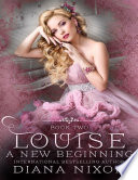 Louise  A New Beginning