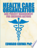 HEALTH CARE ORGANIZATION AND PROJECT MANAGEMENT FOR EMERGING NATIONS