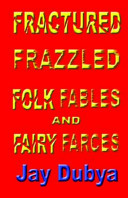 Fractured Frazzled Folk Fables and Fairy Farces Literature That Satirizes Classic Children S Folk Tales Fables