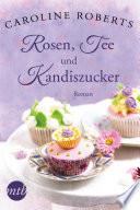 Rosen  Tee und Kandiszucker