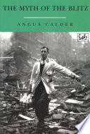 The Myth Of The Blitz by Angus Calder