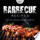 Barbecue Recipes Over 200 Awesome Barbecue Recipes Boxed Set