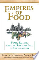 Empires Of Food : truth about civilization, one that has played...