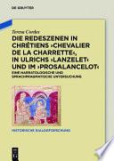 Die Redeszenen in Chrétiens 'Chevalier de la Charrete', in Ulrichs 'Lanzelet' und im 'Prosalancelot'