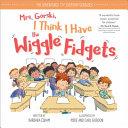 Mrs. Gorski I Think I Have the Wiggle Fidgets