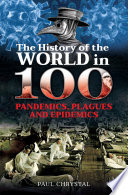 The History of the World in 100 Pandemics  Plagues and Epidemics Book PDF