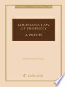 Louisiana Law of Property  A Pr  cis