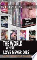 The World Where Love Never Dies The Full Series