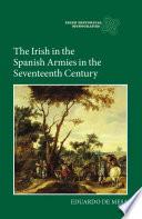 The Irish in the Spanish Armies in the Seventeenth Century