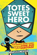 Totes Sweet Hero  Vol  1   Plus Short Comic  Diary of a 6th Grade Ninja  Stink Bug Sabotage