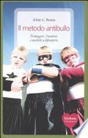 Il metodo antibullo  Proteggere i bambini e aiutarli a difendersi