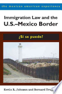 Immigration Law and the U S   Mexico Border