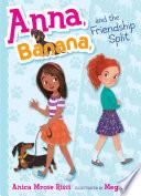 Anna  Banana  and the Friendship Split