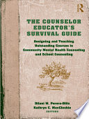 The Counselor Educator   s Survival Guide