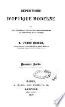 R  pertoire d optique moderne ou analyse compl  te des travaux modernes relatifs aux ph  nom  nes de la lumi  re  1  1847