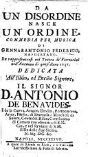 Da un Disordine nasce un Ordine  Commedia per musica  in three acts and in verse      da rappresentarsi nel Teatro de Fiorentini nell autunno di quest anno 1737  etc
