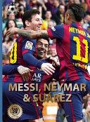 Messi  Neymar  and Suarez