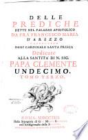 Delle Prediche dette nel palazzo apostolico  da Fra Francesco Maria d Arezzo