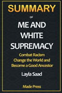 Summary for Me and White Supremacy Book PDF