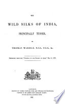 The wild silks of India, principally tusser